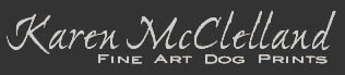 Karen McClelland Fine Art Dog Prints